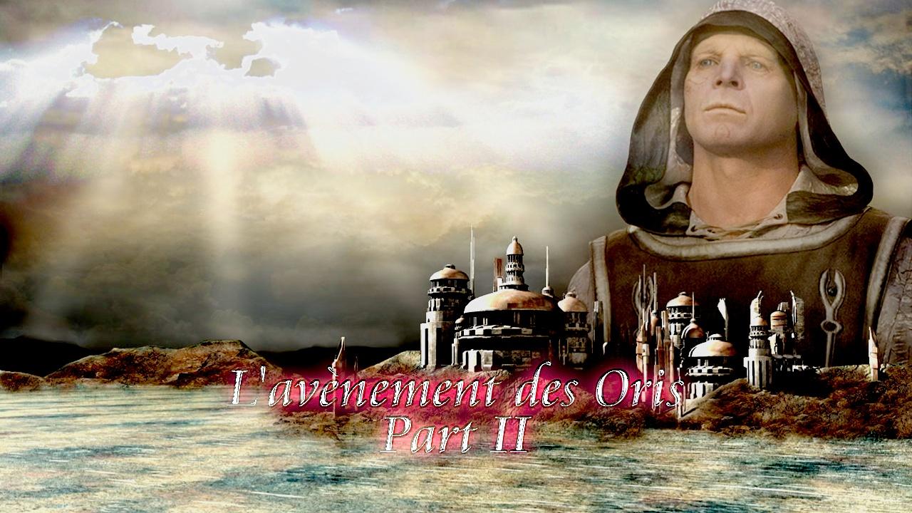 Clip - 144 - L'avènement des Oris (Part II)
