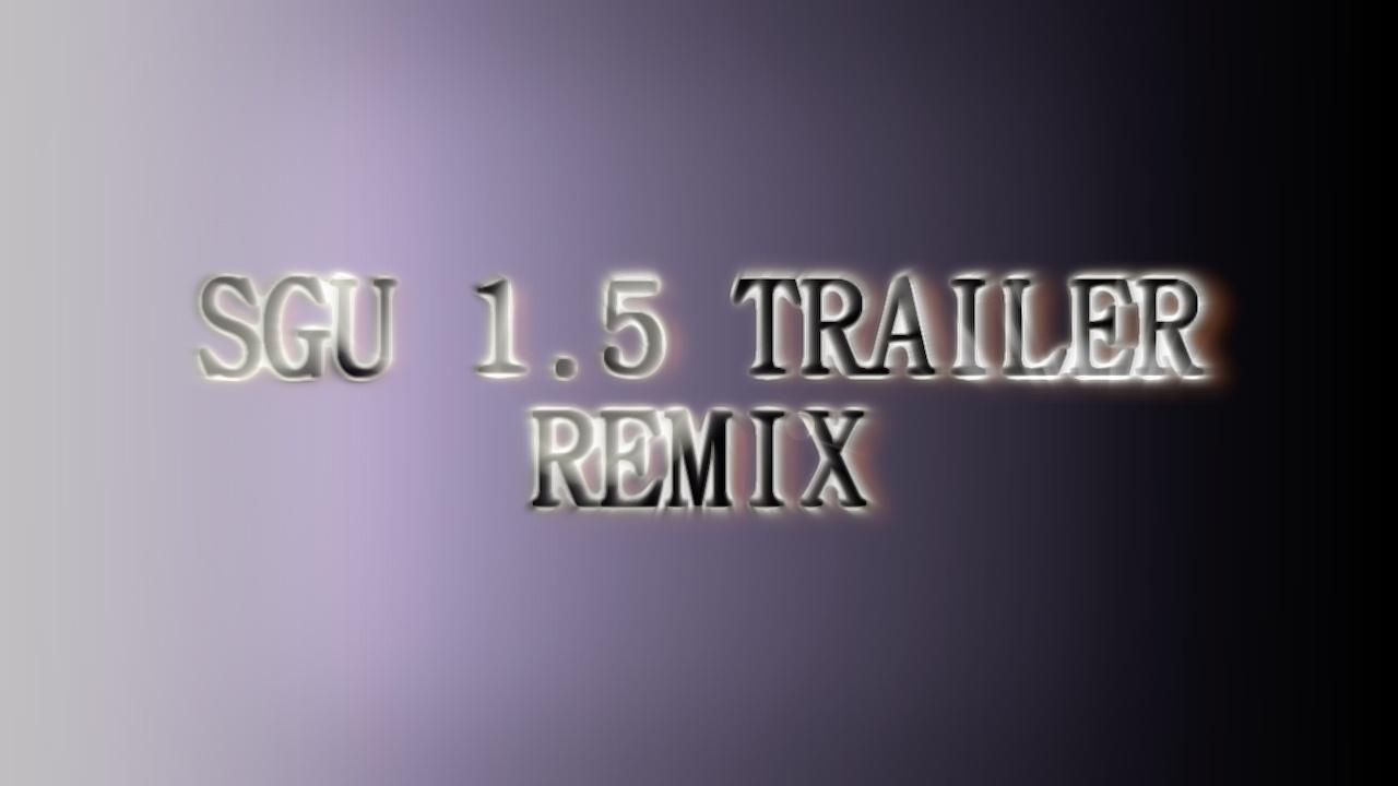Clip - 181 - SGU 1.5 Trailer Remix